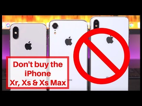 Don't buy iPhone Xr, Xs & Xs Max before watching this