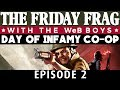 The Friday Frag w/ The WeB Boys - EPISODE 2