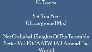 N-Trance - Set You Free (Underground Mix - Piano)