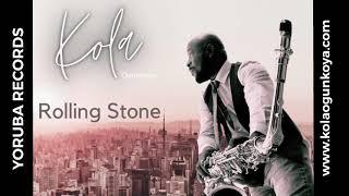 Rolling stone by Kola Ogunkoya #rollingstone #kolaogunkoya #highlifemusic #yorubarecords