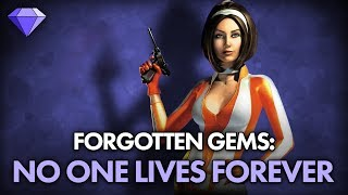 No One Lives Forever | Forgotten Gems