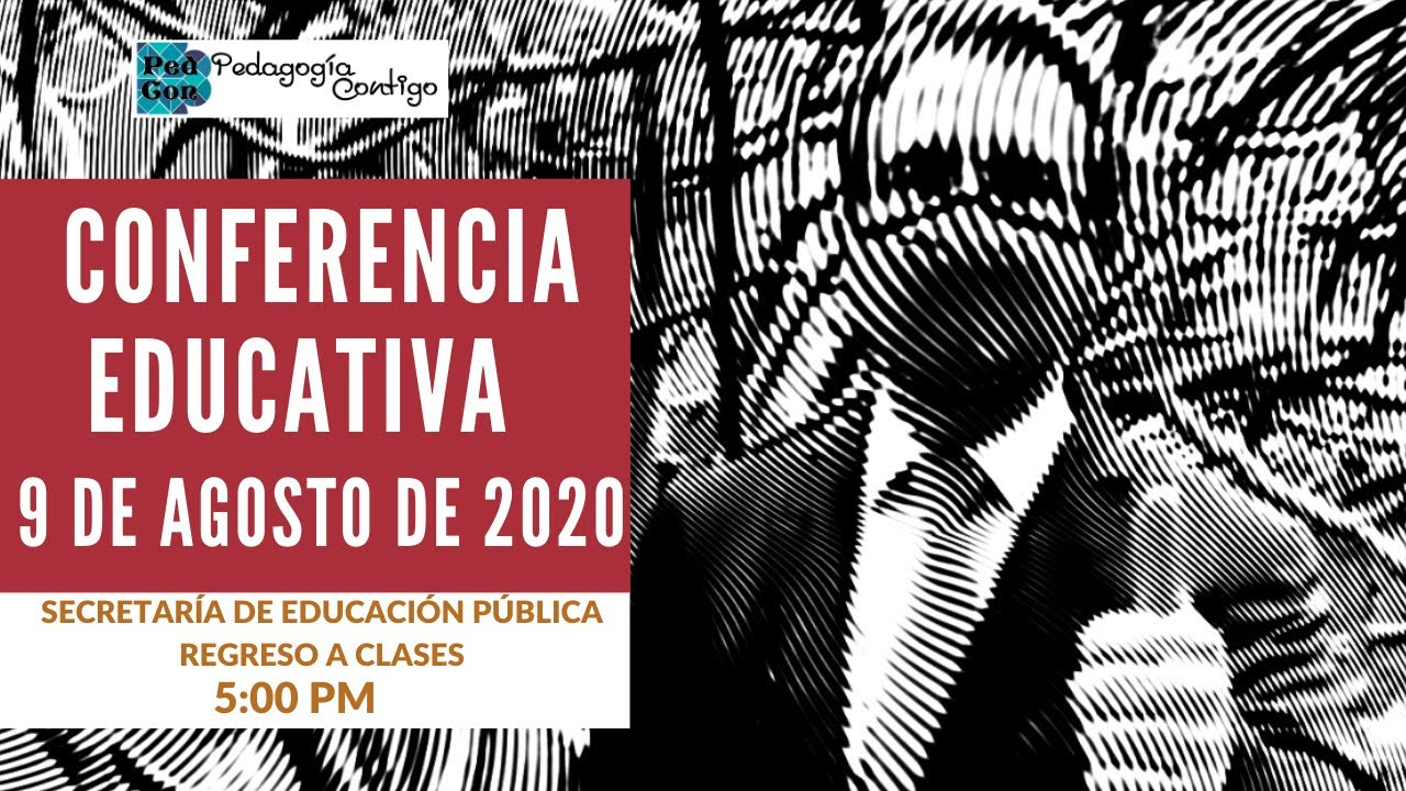 CONFERENCIA SEP DE 5:00 PM| ESTEBAN MOCTEZUMA| 9 AGOSTO 2020