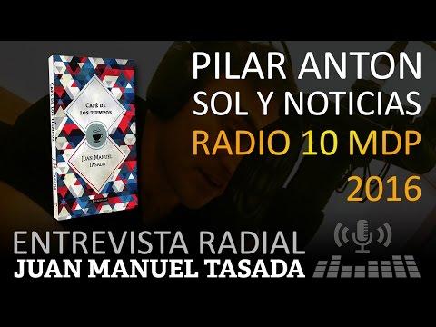 Juan Manuel Tasada - Entrevista en Radio 10 Mar del Plata (2016)