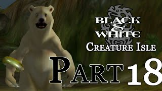 Black & White : Creature Isle - Part 18