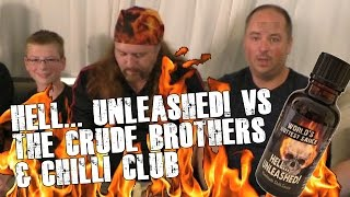 Hell... Unleashed! Worlds Hottest Sauce Vs The Crude Brothers & CCC