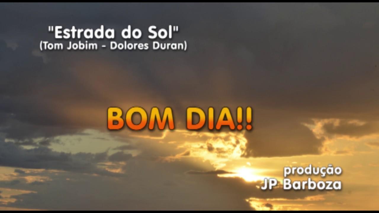 Bom Dia Sol: BOM DIA (...veio O Sol, Mas, Os Pingos Da Chuva...)