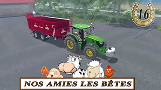 Farming simulator 15 / EP 16 / Nos amies les bêtes / Map Michelhaussen