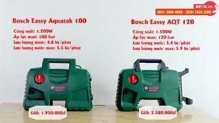 So sánh tính năng, công suất, áp lực phun máy rửa xe Bosch AQT 100 và Bosch AQT 120
