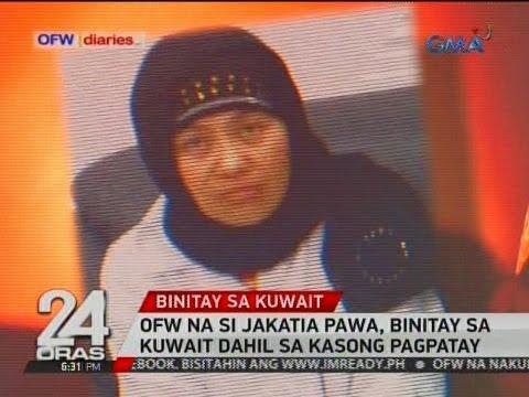 24 Oras: OFW na si Jakatia Pawa, binitay sa kuwait dahil sa kasong pagpatay
