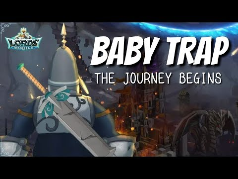 Baby Trap The Journey Begins! - Lords Mobile