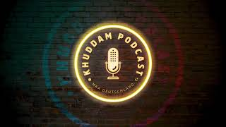 Khuddam Podcast (Ep. 21) - Afrikas Liebe zum Khilafat (Teil 1)
