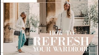HOW TO REFRESH YOUR WARDROBE FOR 2018 //  What To Keep & Toss  // Fashion Mumblr