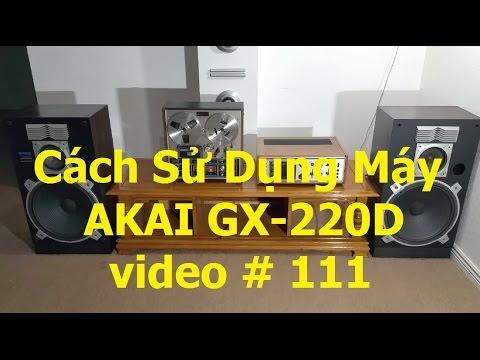 Xem Cho Vui, Máy Hát Băng Cối Magnetic Cổ Hiệu AKAI GX-220D Năm 1971...Video # 111