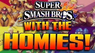 """ME AND THE HOMIES ARE HAVING A SUPER SMASH FEST!!!"" - [Super Smash Bros Wii U]"