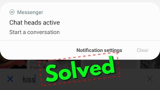How to Disable/Enable Chat Heads Active Notification on Facebook Messenger(Profile Bubble Icon)