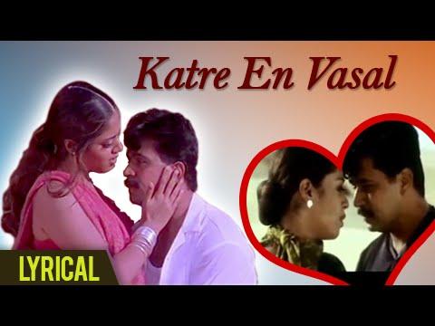 Lyrical : Katre En Vasal with Lyrics | Rhythm | Arjun, Meena, Jyothika