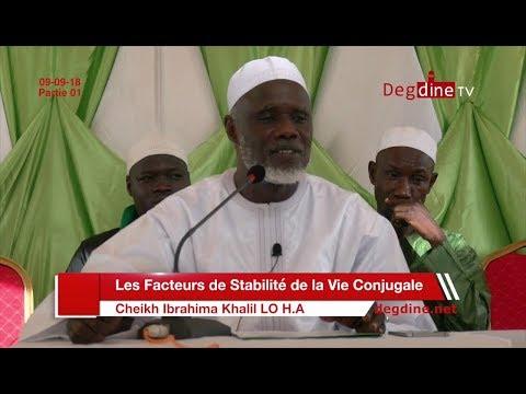 Les Facteurs de Stabilité de la Vie Conjugale du 09-09-18- Partie 01| Cheikh Ibrahima Khalil LO