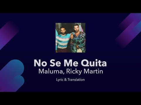 Maluma, Ricky Martin - No Se Me Quita Lyrics English and Spanish - English Translation & Meaning