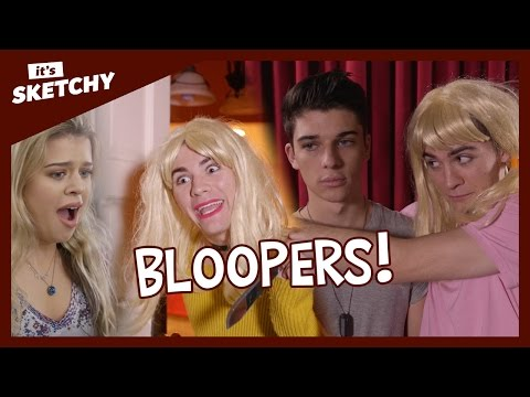 BLOOPERS  It's Sketchy!
