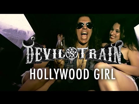 devils-train-hollywood-girl-official-music-video-from-the-new-album-ii