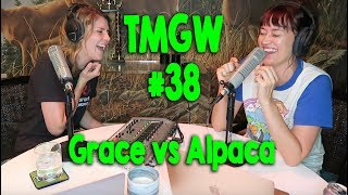 TMGW 38: Grace's Stand Off With An Alpaca