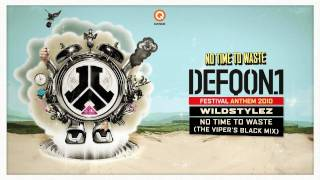 Defqon.1 Festival 2010 | Official Anthem | Wildstylez - No Time To Waste (The Viper