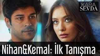 Kara Sevda - Nihan&Kemal: İlk Tanışma