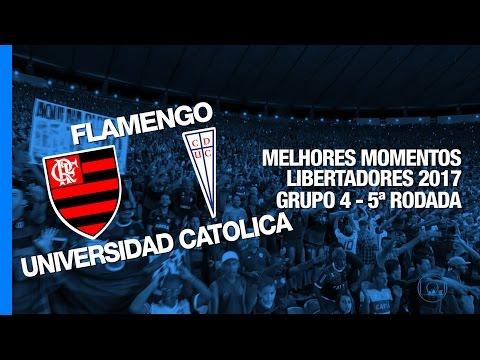 Melhores Momentos - Flamengo 3 x 1 Universidad Católica - Libertadores - 03/05/2017