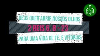 DEUS QUER ABRIR NOSSOS OLHOS PARA UMA VIDA DE FÉ, E VITÓRIAS - CULTO - 23.08.2020