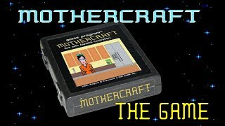 MOTHERCRAFT The Video Game (ULTRA RARE!)