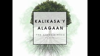 The Greenminded - Kalikasa'y Alagaan Ft. Alice (official Music Video)