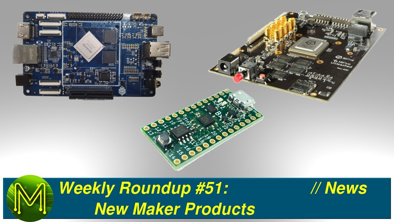 #194 Weekly Roundup #51: New Maker Products