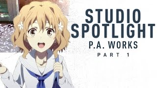 The Art of P.A. Works | Anime Studio Spotlight