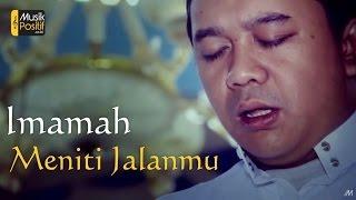 IMAMAH - Meniti JalanMu (Official Music Video)