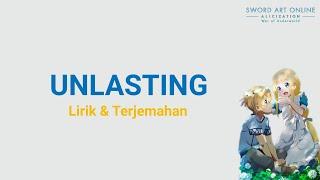 Unlasting - LiSA | Sword Art Online | Alicization | Lirik Dan Terjemahan