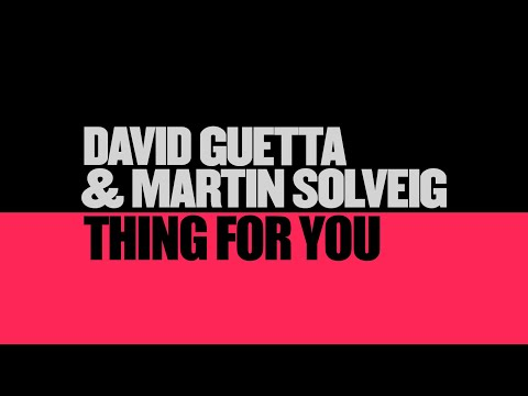 David Guetta & Martin Solveig - Thing For You (Lyric video) Mp3