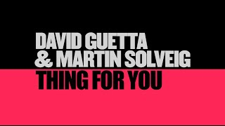 David Guetta & Martin Solveig - Thing For You (Lyric)