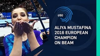 Aliya MUSTAFINA (RUS) – 2016 European Champion on Beam
