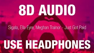 Sigala, Ella Eyre & Meghan Trainor - Just Got Paid   8D AUDIO Video