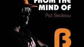 Premiere : Pat Bedeau ft. The Self Love Witch - Love Yourself(Bedfunk)