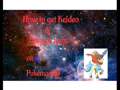 How to get Keldeo and its Resolute form- ORAS #Pokemon20 - YouTube