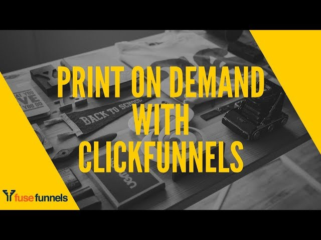 Print On Demand With Clickfunnels Tutorial