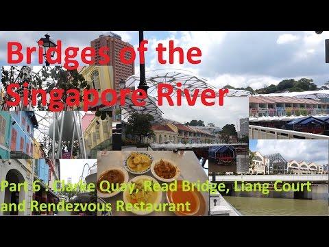 Part 6 : Clarke Quay, Read Bridge, Liang Court and Rendezvous Restaurant