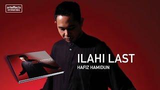 Hafiz Hamidun - Ilahi Last (Audio)