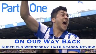 On Our Way - Sheffield Wednesday 2015 / 2016 Season Review - Part One