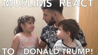 MUSLIMS REACT TO DONALD TRUMP!!