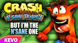crash-bandicoot-but-i-am-the-n-sane-one