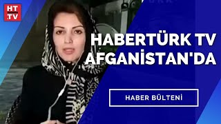 #CANLI - Habertürk TV Afganistan'da... Nagehan Alçı Kabil'den bildirdi
