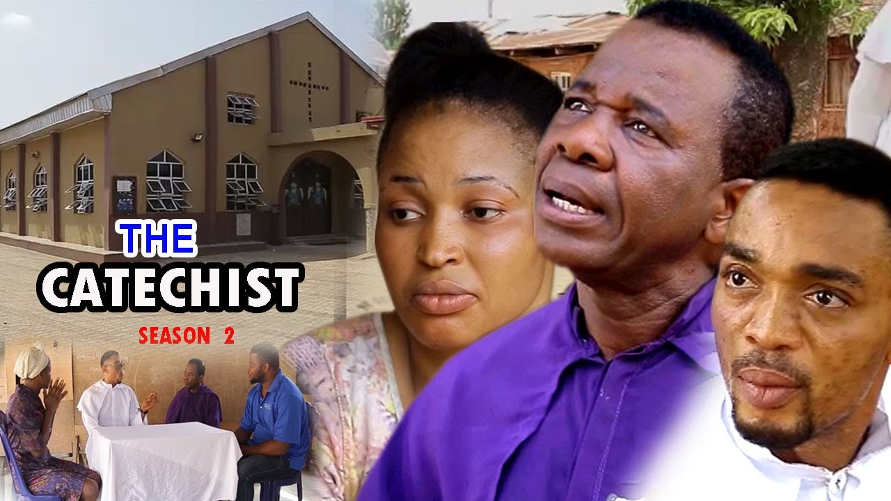 Download The Catechist Season 2 - 2017 Latest Nigerian Nollywood movie