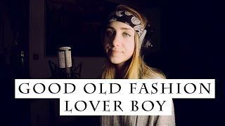 Good Old Fashion Lover Boy Queen Cover By Emma Lachance